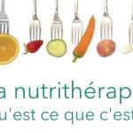 La Nutrithérapie - Qu'est ce que c'est?